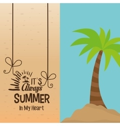 Its always summer in my heart tropical palm poster vector