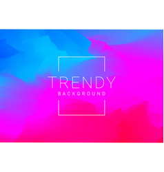 trendy colourful abstract blend background vector image