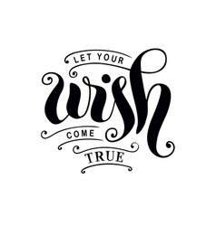 Let your wish come true in black vector