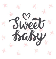 sweet baby hand lettering vector image