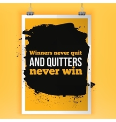 Winners never quit and quitters never win vector