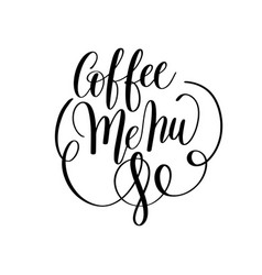 coffee menu black and white hand written lettering vector image vector image