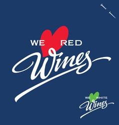 WE LOVE WINES hand lettering vector