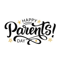 Happy parents day greeting hand written lettering vector