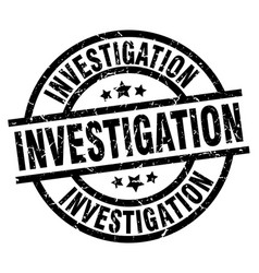 Investigation round grunge black stamp vector