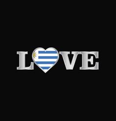 Love typography with uruguay flag design vector