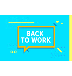 Back to work in design banner template for vector
