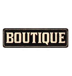Boutique vintage rusty metal sign vector