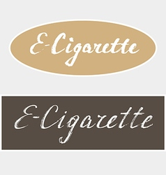 E Cigarette hand made lettering vector