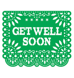 Get well soon papel picado greeting card vector