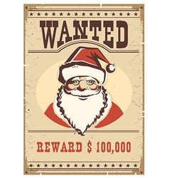 Wanted poster Santa Claus on old paper card vector image