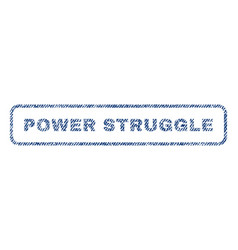 Power struggle textile stamp vector