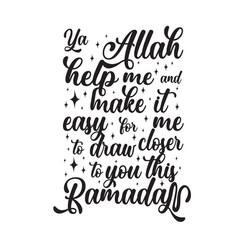 Ramadan quote ya allah help me and make it easy vector