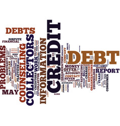 your debts and debt collectors text background vector image