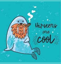 hipster postcard with cartoon bearded walrus vector image