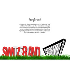 Switzerland and a soccer ball at the gate vector