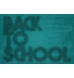 Back to school Retro poster Shadow on blackboard vector