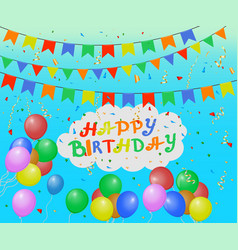 Birthday balloons pennants tinsel and confetti vector