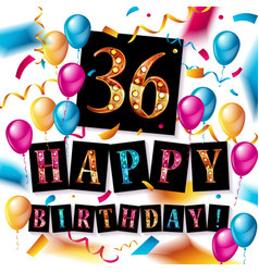 Cool 36 th birthday celebration vector