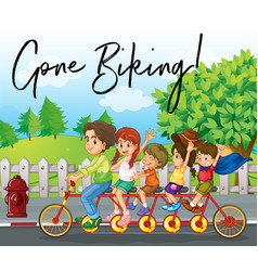 Family ride bike on road with phrase gone biking vector