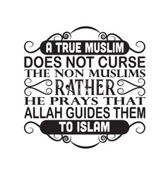 Muslim quote a true does not curse non vector