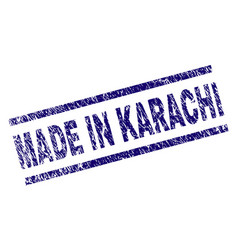 Grunge textured made in karachi stamp seal vector