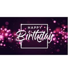 happy birthday pink bokeh sparkle glitter luxury vector image