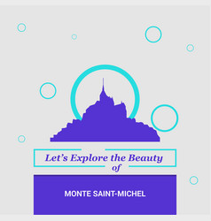 Lets explore the beauty of monte saint- michel vector