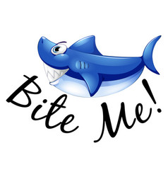 blue shark and phrase bite me vector image vector image