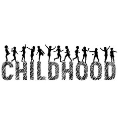 letters childhood and silhouettes happy children vector image vector image