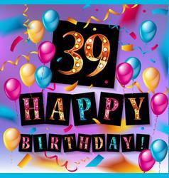 39 years birthday celebration vector