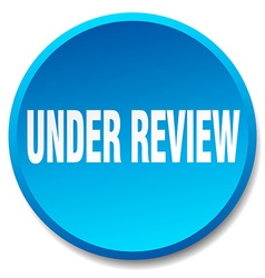 under review blue round flat isolated push button vector image