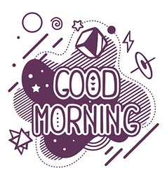 Black and white good morning quote on abs vector