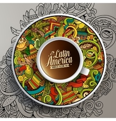 Cup of coffee and hand drawn Latin American theme vector