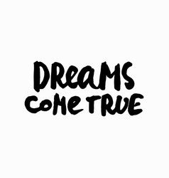 Dreams come true shirt quote lettering vector