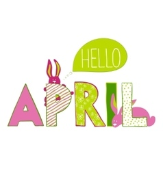 Hello April Lettering with rabbits vector