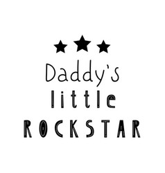 Lettering child poster my daddy little pockstar vector