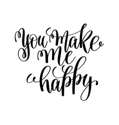 you make me happy black and white hand ink vector image