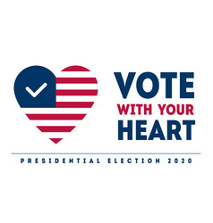 vote with your heart - presidential election vector image