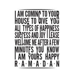 Ramadan quote i am coming to your house vector