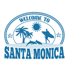 Welcome to santa monica label or stamp vector