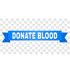 blue tape with donate blood caption vector image