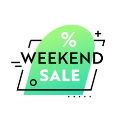 Weekend sale advertising label with typography on vector