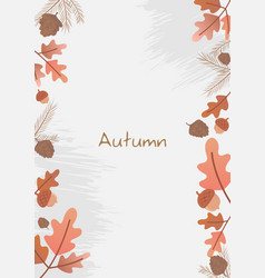 Oak leaves acorn pine leaves and pine seed frame vector