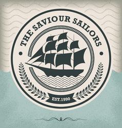 Sailing ship vintage nautical emblem vector image