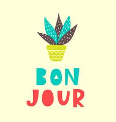bon jour card typography poster design vector image