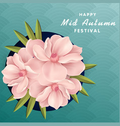 Happy mid autumn festival pink flower blue backgro vector