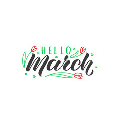 Hello march hand drawn lettering card vector