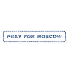 Pray for moscow textile stamp vector