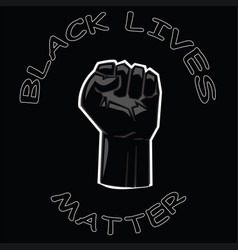 black lives matter slogan with clenched fist vector image